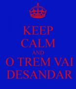 keep-calm-and-o-trem-vai-desandar-257x300