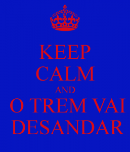 keep-calm-and-o-trem-vai-desandar-257x300